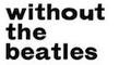 ウィズアウト・ザ・ビートルズ without the beatles